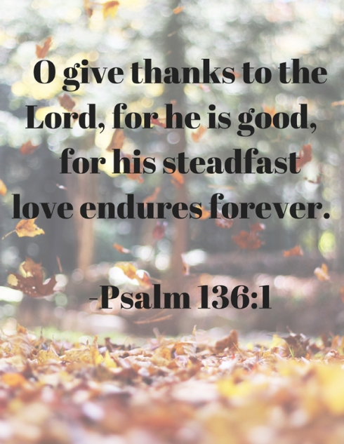 O-give-thanks-to-the-Lord,-for-he-is-good,-for-his-steadfast-love-endures-forever